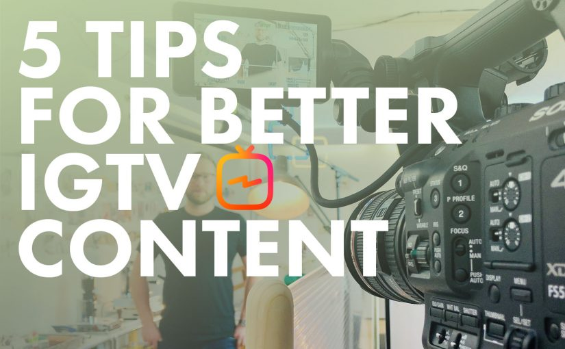 5 Tips for better Instagram TV Content – Making-Of-Series (1)